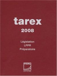 Tarex 2008 : Législation, LPPR, Préparatoire