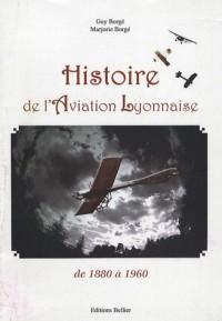 Histoire de l'aviation lyonnaise de 1880 à 1960