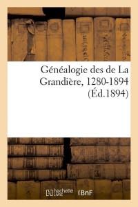 Généalogie des de la Grandiere  ed 1894