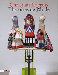 Christian Lacroix : Histoires de Mode