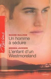 Un homme à séduire ; L'enfant d'un Westmoreland