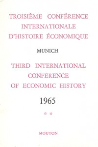 Troisième conférence internationale d'histoire économique. Munich 1965, tome 2