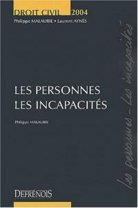Les personnes, les incapacités : Edition 2004