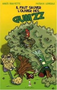 Les Gum'zz : Il faut sauver l'olivier des Gum'zz