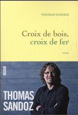 Croix de bois, croix de fer: roman