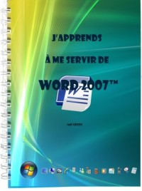 J'apprends à me servir de Word 2007