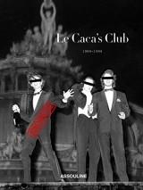 Le Caca's Club 1984-1994
