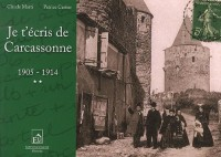 Je T'Ecris de Carcassonne 1905-1914