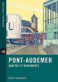 Pont-Audemer, Habitat et Monuments