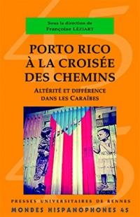 Porto Rico à la croisée des chemins : Altérité et différence dans les Caraïbes