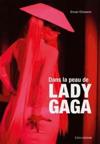 Dans la peau de Lady Gaga