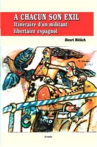A chacun son exil - itinéraire d'un militant libertaire espagnol