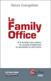 Le Family Office : A la frontière des métiers de conseils traditionnels et spécialisés du patrimoine