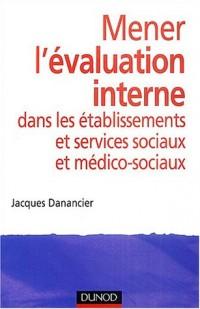 Mener l'évaluation interne dans les établissements et services sociaux et médico-sociaux