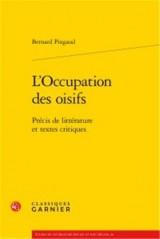 L'Occupation des oisifs : Précis de littérature et textes critiques