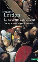 La société des affects : Pour un structuralisme des passions [Poche]