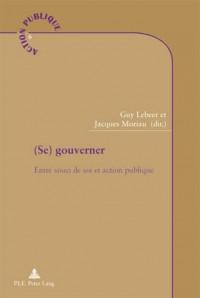 Se Gouverner: Entre Souci De Soi Et Action Publique