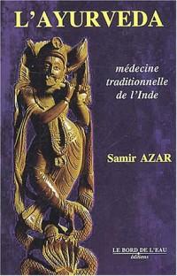 L'Ayurveda : Médecine et Astrologie traditionnelles de l'Inde