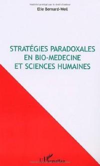Stratégies paradoxales en bio-médecine et sciences humaines