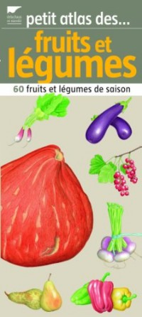 Petit atlas des fruits et légumes