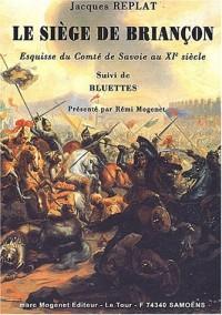 Le siège de Briançon : Esquisse du Comté de Savoie au XIe siècle suivi de Bluettes