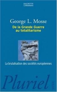 De la Grande Guerre au totalitarisme : La brutalisation des sociétés européennes