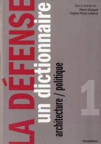 Defense (la) - un dictionnaire - architecture/politique