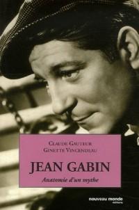 Jean Gabin : Anatomie d'un mythe