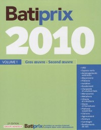 Batiprix 2010 : Volume 1, Gros oeuvre - Second Oeuvre