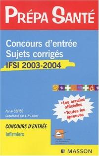 Concours d'entrée : Sujets corrigés, IFSI 2003-2004