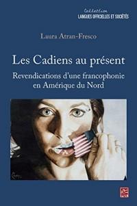 Les Cadiens au présent : Revendications d'une francophonie en Amérique du nord