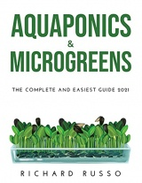 Aquaponics & Microgreens: The Complete and Easiest Guide 2021