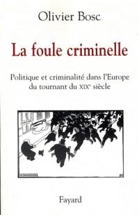 La foule criminelle