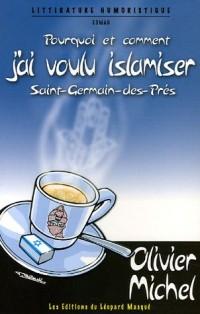Pourquoi et comment j'ai voulu islamiser Saint-Germain-des-Prés