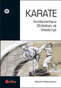 Karaté : Fondamentaux Shotokan et Wado-Ryu