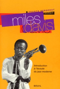 Miles Davis. Introduction à l'écoute du jazz moderne