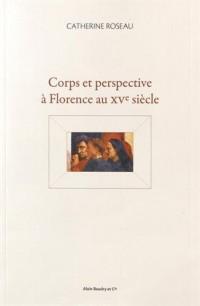 Corps et perspective à Florence au XVe siècle
