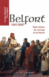 Belfort 1307-2007, sept siecles de courage et de liberte