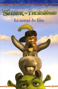 Shrek le Troisième : Le roman du film