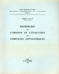 Recherches sur l'origine et l'évolution des complexes leptolithiques