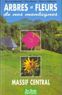 Arbres et Fleurs de Nos Montagnes