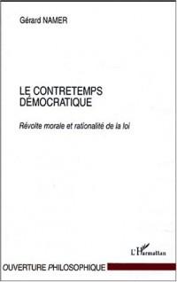 Le contretemps démocratique. : Révolte morale et rationalité de la loi