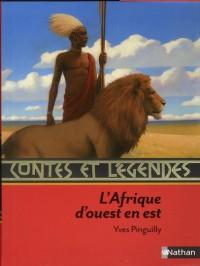 Contes et Legendes d'Afrique d'Ouest en Est