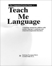 The Companion Exercise Forms for Teach Me Language: A Language Manual for Children With Autism, Asperger's Syndrome and Related Developmental Disorders