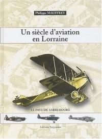 Un siècle d'aviation en Lorraine : Le pays de Sarrebourg