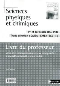 Sciences physiques et chimiques 1e et Tle Bac Pro : Tronc commun + CME6-CME7-SL5-T8, Livre du professeur