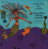 Mamy Wata and the Monster/Mamy Wata Et Le Monstre: English - French