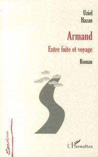Armand Entre Fuite et Voyage