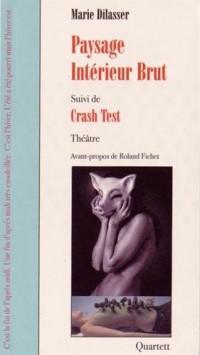 Paysage intérieur brut : Suivi de Crash Test
