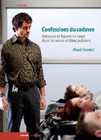 Confessions du cadavre : Autopsie et figures du mort dans les séries et films policiers